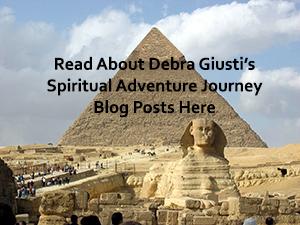 Click Here To Read About Debra's Spiritual Adventure Egypt Trip